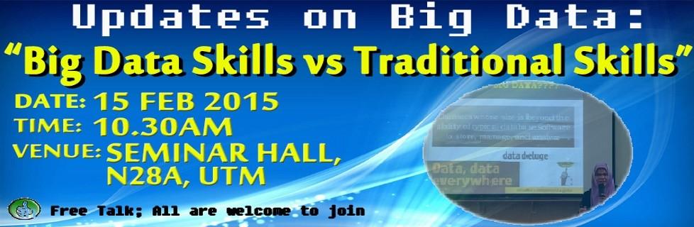 """Talk on """"Big Data Skills vs Traditional Skills"""" by Prof Dr Siti Mariyam Shamsuddin"""