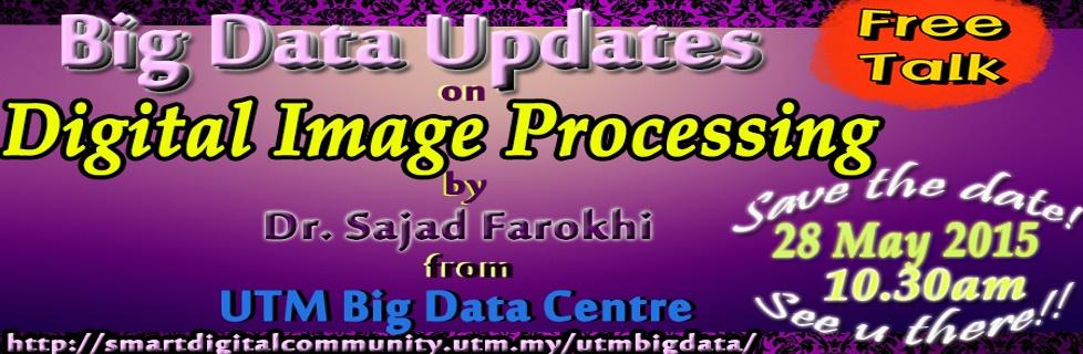 """Big Data Updates Talk on """"Big Data Updates Talk on Digital Image Processing"""""""