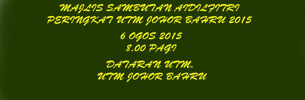Majlis Sambutan Aidilfitri Peringkat UTM Johor Bahru