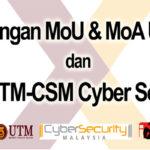 Majlis Tandatangan MoU & MoA UTM dan CSM dan Perasmian UTM-CSM Cyber Security X Lab